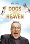 Mark Lowry: Dogs Go to Heaven