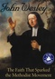 John Wesley: Faith That Sparked The Methodist Movement